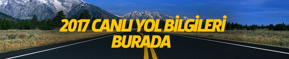 2017 Yilinda Canli Yol Bilgileri